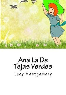 Libro : Ana La De Tejas Verdes - Lucy Maud Montgomery