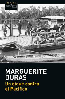 Un Dique Contra El Pacífico De Marguerite Duras - Tusquets