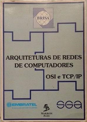 Arquiteturas De Redes De Computadores, Osi E Tcp/ip