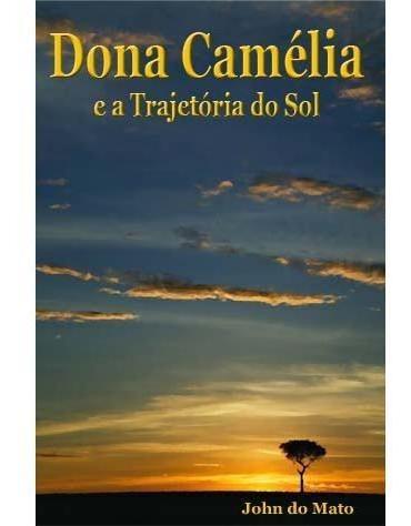 Dona Camélia E A Trajetória Do Sol