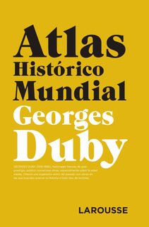 Atlas Histórico Mundial, Georges Duby, Larousse