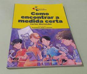 Como Encontrar A Medida Certa - Carlos Marcondes - Ática
