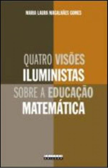 Quatro Visoes Iluministas Sobre A Educaçao Matematica