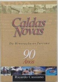 Livro Caldas Novas: Da Mineração Ao  Ricardo Cassiano