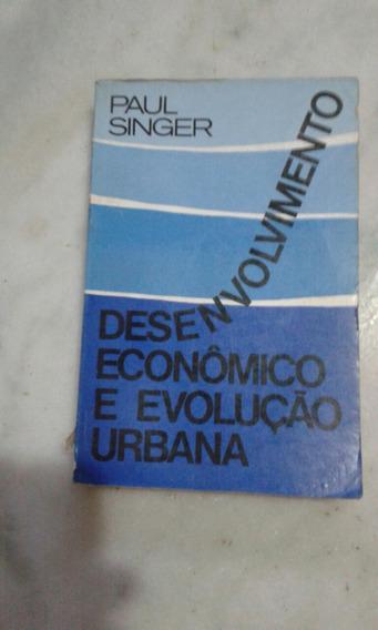 Desenvolvimento Econômico E Evolução Urbana Paul Singer