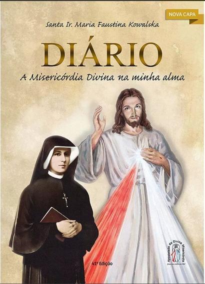 Diário De Santa Faustina - A Misericórdia Divina Na Minha
