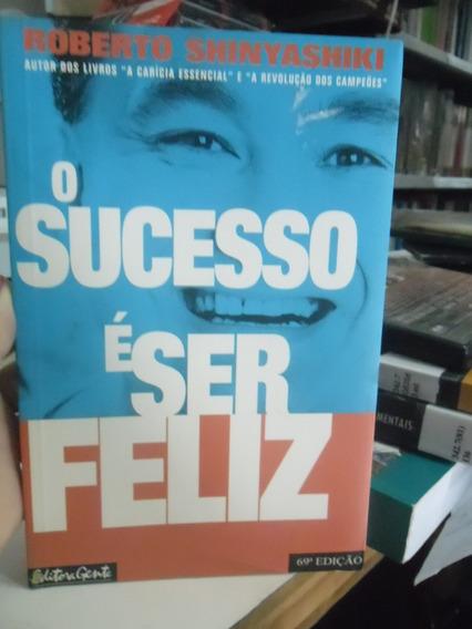 Livro - O Sucesso É Ser Feliz