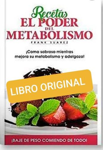 Recetas . El Poder Del Metabolismo( Libro Original )