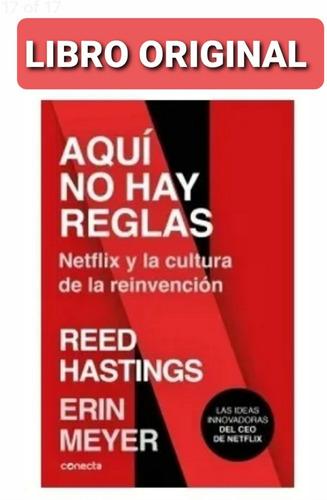 Aquí No Hay Reglas. Reed Hastings ( Libro Nuevo Y Original )