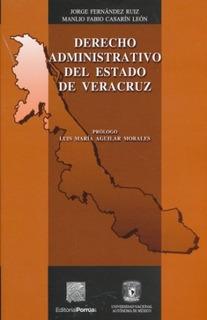 Derecho Administrativo Del Estado De Veracruz / Ed Porrúa