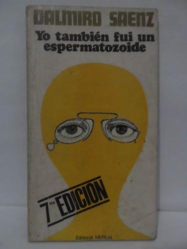 Yo También Fui Un Espermatozoide Dalmiro Saenz Mercado Livre
