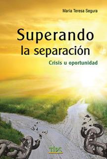 Libro. Superando La Separación. Maria Teresa Segura