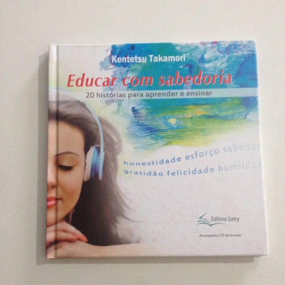 Livro Educar Com Sabedoria - Kentetsu Takamori C2