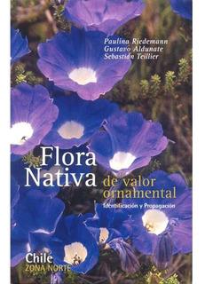 Flora Nativa De Valor Ornamental Chile Zona Norte