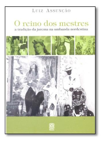 Livro Reino Dos Mestres: A Tradicao Da Jurema Na Umbanda