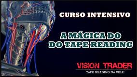 Curso Tape Reading Vision Trader Aplicado Em Mini Dólar