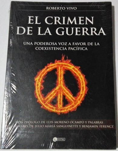 El Crimen De La Guerra - Roberto Vivo - Ed. Distal