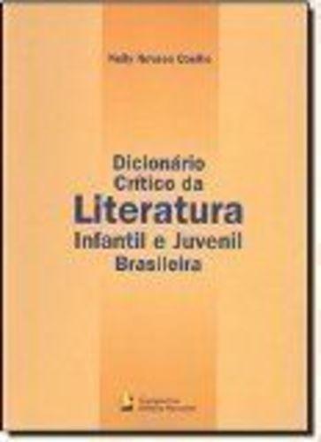 Dicionário Crítico Da Literatura Infantil E Juvenil Brasi...