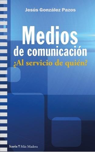 Medios De Comunicación, Jesús Gonzáles Pazos, Icaria