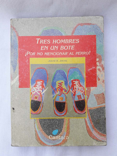 Imagen 1 de 2 de Tres Hombres En Un Bote Jerome K Jerome Cantaro Del Mirador