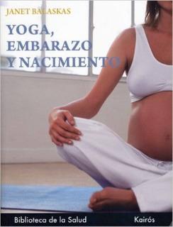 Yoga Embarazo Y Nacimiento, Janet Balaskas, Kairós