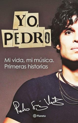 Yo Pedro - Pedro Suárez Vértiz - Libro Original De Colección