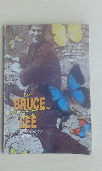 Livro - E Quando Eu Morrer? Para Bruce Lle - Sempre É Tempo