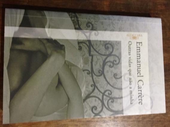 Outras Vidas Que Não A Minha - Livro- Emmanuel Carrère