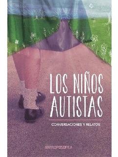 Libro Los Niños Autistas Editorial Antroposófica Papel Local