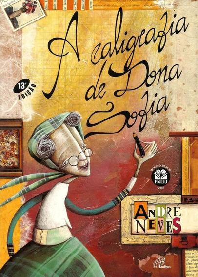 A Caligrafia De Dona Sofia - Col. Estrela