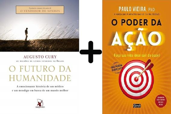 O Poder Da Ação + O Futuro Da Humanidade: Paulo Vieira; Cury