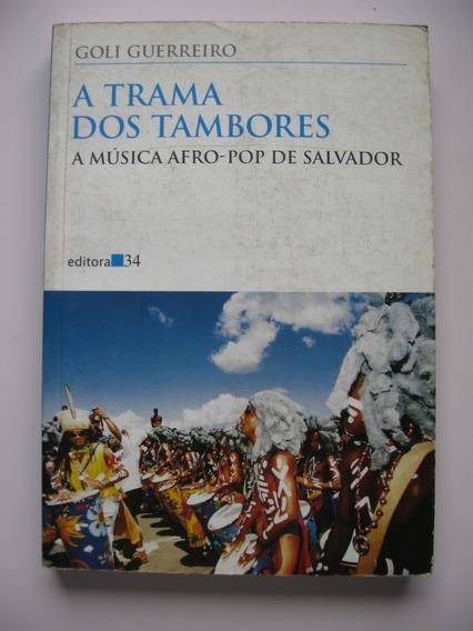 A Trama Dos Tambores - Goli Guerreiro - Ed. 34 - 2000