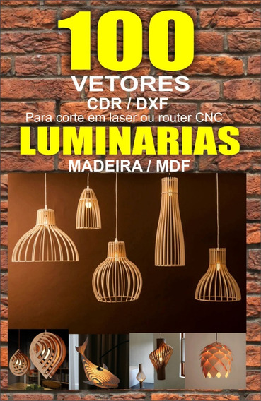 100 Luminárias Mdf/ Madeira Arquivos Cdr/dxf Laser / Router