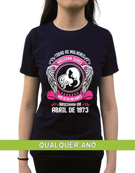 Camiseta As Melhores Nascem Em Abril Personalizada Com Ano