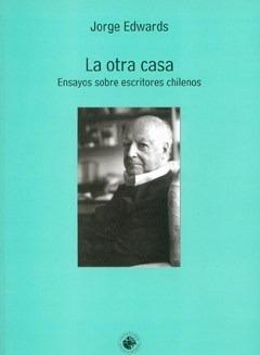 La Otra Casa Ensayos Sobre Escritores Chilenos Udp Nuevo
