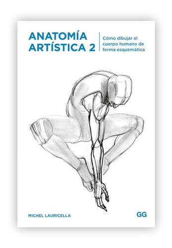 Anatomía Artística 2: Cómo Dibujar El Cuerpo Humano