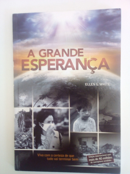 A Grande Esperança - Ellen G. White