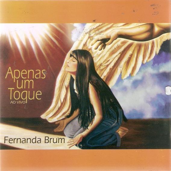 Cd Fernanda Brum - Apenas Um Toque Ao Vivo - Novo Lacrado***
