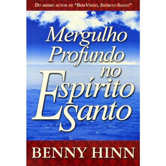 Mergulho Profundo No Espírito Santo - Livro Benny Hinn