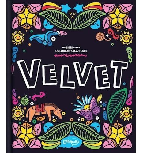 Velvet - Un Libro Para Colorear Y Acariciar