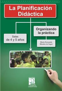 La Planificación Didáctica. Organizando La Práctica. Sala...