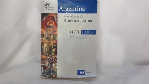 Argentina Historia América Latina 1776/1930 Bulacio Az Plata