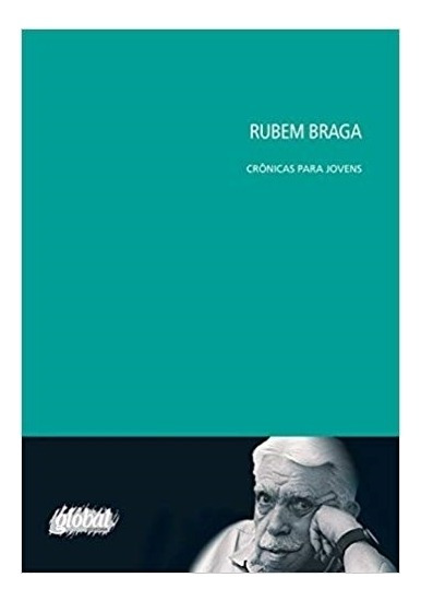 Rubem Braga - Cronicas Para Jovens - Braga - 1ª Ed. - Global
