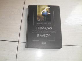 Finanças Corporativas E Valor- Alexandre Assaf Neto
