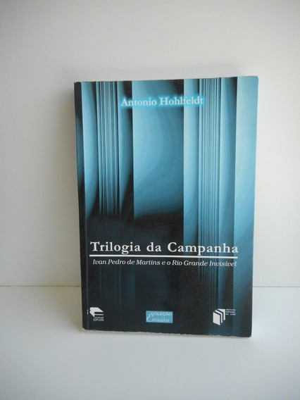 Livro Trilogia Da Campanha Antonio Hohlfeldt