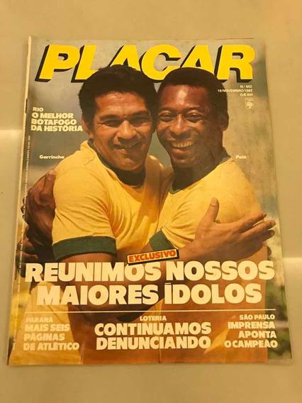 Revista Placar Nº 652 - Rei Pelé E Mané Garrincha 1982
