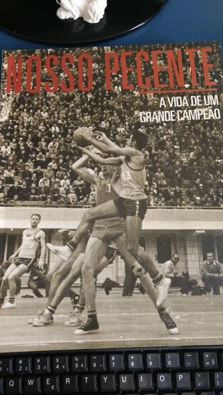 Livro Nosso Pecente - A Vida De Um Grande Campeão - Basquete