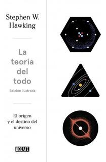 La Teoría Del Todo (ed. Ilustrada) - Hawking, Stephen