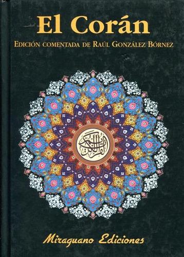 El Coran - Edicion Comentada De Raul Gonzalez Bornez