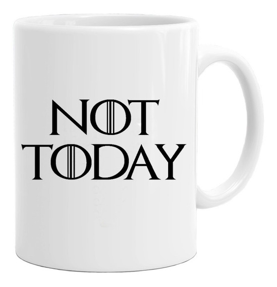 Taza Cafe Game Of Thrones Got Not Today Regalos #527